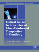 Clinical Guide to Principles of Fiber Reinforced Composites in Dentistry