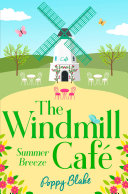 The Windmill Café – Part One: Summer Breeze (The Windmill Café) : ...