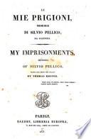 Le mie prigioni memorie di Silvio Pellico, da Saluzzo