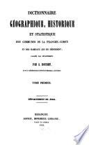 Dictionnaire géographique, historique et statistique des communes de la Franche-Comté et des hameaux qui en dépendent, classés par département