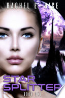 Star Splitter  An Alien Sci Fi Romance Space Opera  Military Romance Alien Contact Romance   Book 1