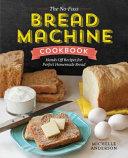 The No Fuss Bread Machine Cookbook