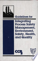 Guidelines for Integrating Process Safety Management  Environment  Safety  Health  and Quality