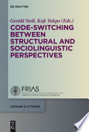 Code Switching Between Structural And Sociolinguistic Perspectives