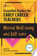 Essential Guides For Early Career Teachers Mental Well Being And Self Care