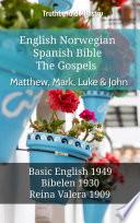 English Norwegian Spanish Bible The Gospels Matthew Mark Luke John