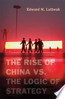 The Rise Of China Vs The Logic Of Strategy