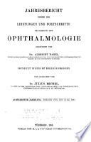 Jahresbericht über die Leistungen und Fortschritte im Gebiete der Ophthalmologie