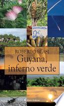 Guyana, inferno verde