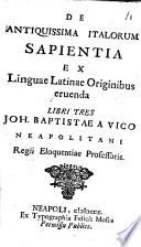 De antiquissima Italorum sapientia ex linguae Latinae originibus eruenda. Libri tres. (Liber primus sive metaphysicus.).