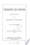 Thoughts On Prayer Selected Chiefly From Modern Writers By W E Winks
