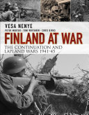 Finland at War  the Continuation and Lapland Wars 1941   45