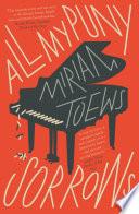 All My Puny Sorrows by Miriam Toews