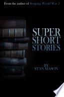 Super Short Stories