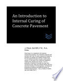 An Introduction To Internal Curing Of Concrete Pavement