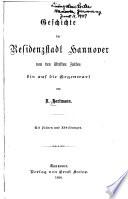 Geschichte der Residenzstadt Hannover von den ältesten Zeiten bis auf die Gegenwart