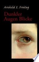 Dunkler Augen Blicke