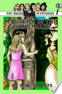 Pep Squad Mysteries Book 6  Mystery in the Lions  Maze