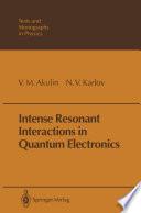 Intense Resonant Interactions in Quantum Electronics