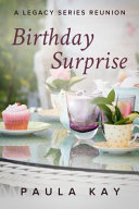 Birthday Surprise  a Legacy Series Reunion  Book 2