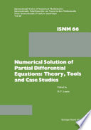 Numerical Solution of Partial Differential Equations  Theory  Tools and Case Studies