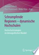 Schrumpfende Regionen   dynamische Hochschulen