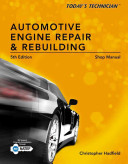 Shop Manual For Today S Technician Automotive Engine Repair And Rebuilding