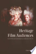 Heritage Film Audiences  Period Films and Contemporary Audiences in the UK