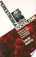 Perestroika Versus Socialism