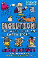 Evolution : humans, animals, plants, and other organisms....