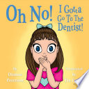 Oh No  I Gotta Go To The Dentist
