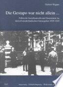 Die Gestapo war nicht allein ...