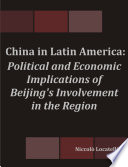 China in Latin America  Political and Economic Implications of Beijing s Involvement in the Region