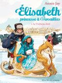 Elisabeth  princesse    Versailles   Tome 5   Le Traineau dor