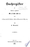 Sachregister zu Anton v. Tillier's Geschichte des eidgenössischen Freistaates Bern