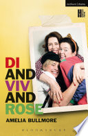 Di and Viv and Rose Three Women By The Award Winning Writer