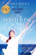 The One Minute Coach To Mastering Your Emotions