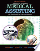 Workbook for Blesi Wise Kelly Arney s Medical Assisting Adminitrative and Clinical Competencies  7th