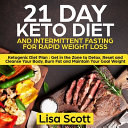 21 Day Keto Diet And Intermittent Fasting For Rapid Weight Loss