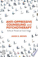 Anti Oppressive Counseling And Psychotherapy