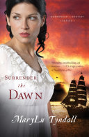 Surrender the Dawn By Popular Author And Christy Award Nominee