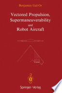 Vectored Propulsion  Supermaneuverability and Robot Aircraft