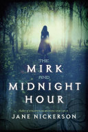 The Mirk And Midnight Hour : war mississippi seventeen-year-old violet dancey...