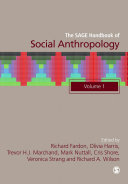 The SAGE Handbook of Social Anthropology Provides The Definitive Overview Of Contemporary