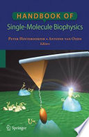 Handbook of Single Molecule Biophysics