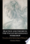 Practice And Theory In The Italian Renaissance Workshop