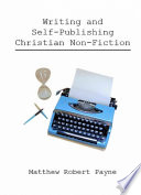 Writing and Self Publishing Christian Non Fiction