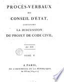 Proc  s verbaux du Conseil d   tat  contenant la discussion du projet de Code civil  Ann  es 9  et 10  Tome  1    5