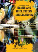 Gangs and Adolescent Subcultures  Revised First Edition