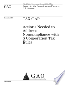 Tax Gap  Actions Needed to Address Noncompliance with S Corporation Tax Rules